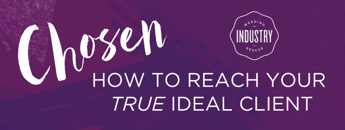Chosen - True Ideal Client